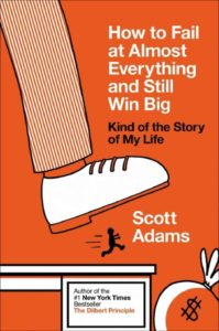 Cover of How to Fail and Almost Everything and Still Win Big